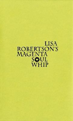Lisa Robertson's Magenta Soul Whip By Robertson, Lisa